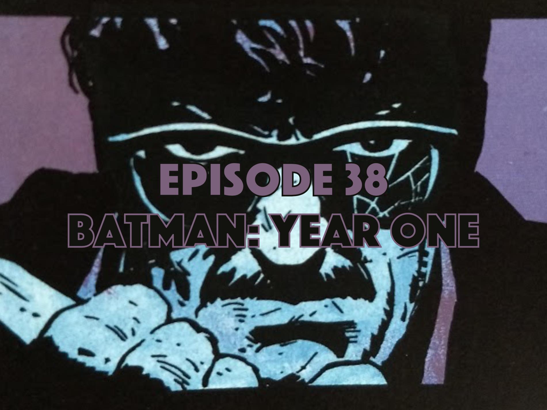 Batman, Batman Year One, Graphic Novel, Graphic Novel Podcast, Comic Book, Comic Book Podcast, Graphic Novel Explorers Club,