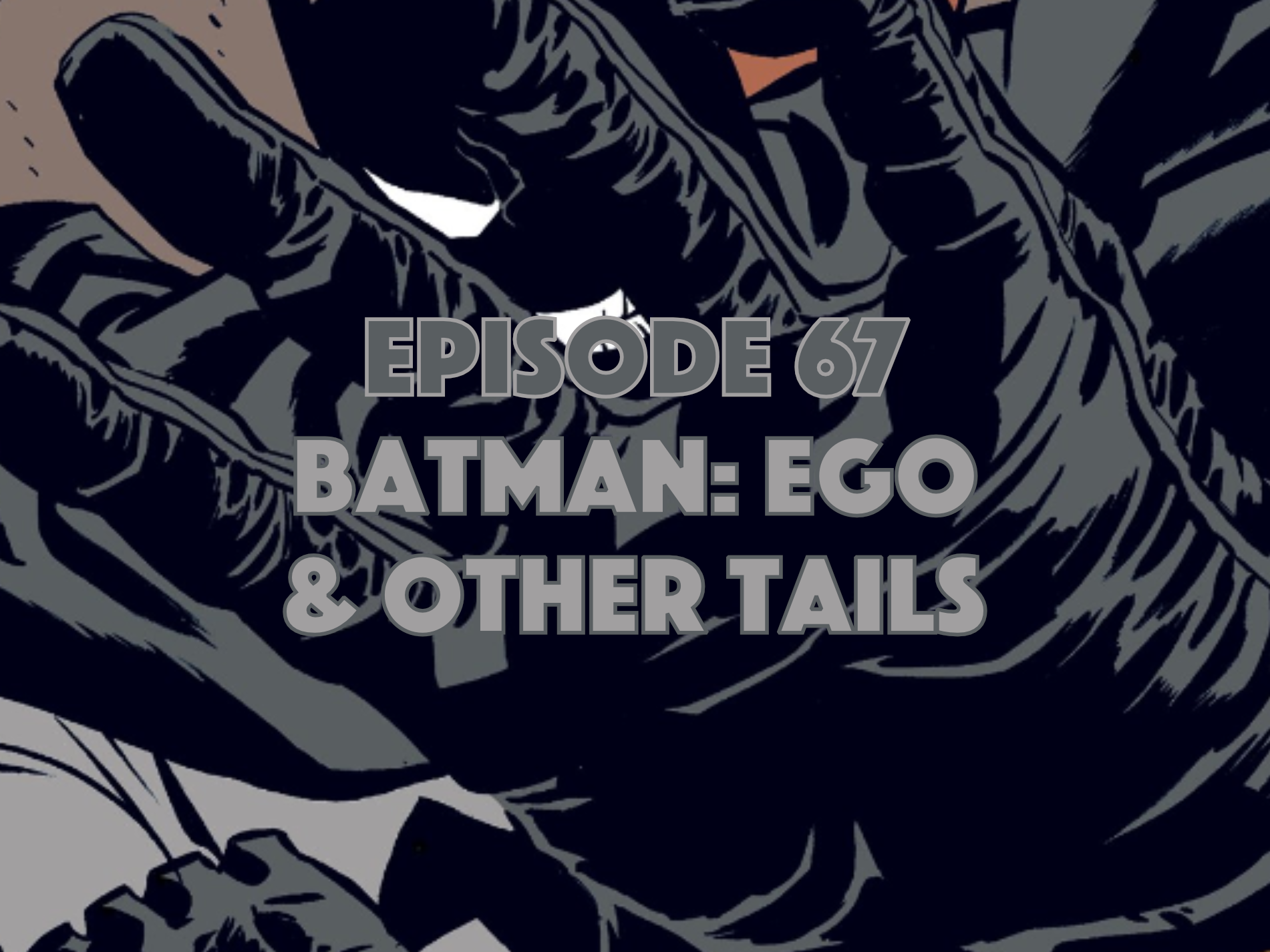 Batman, Batman Ego, Graphic Novel Explorers Club, Comic Book Podcast, Graphic Novel Podcast