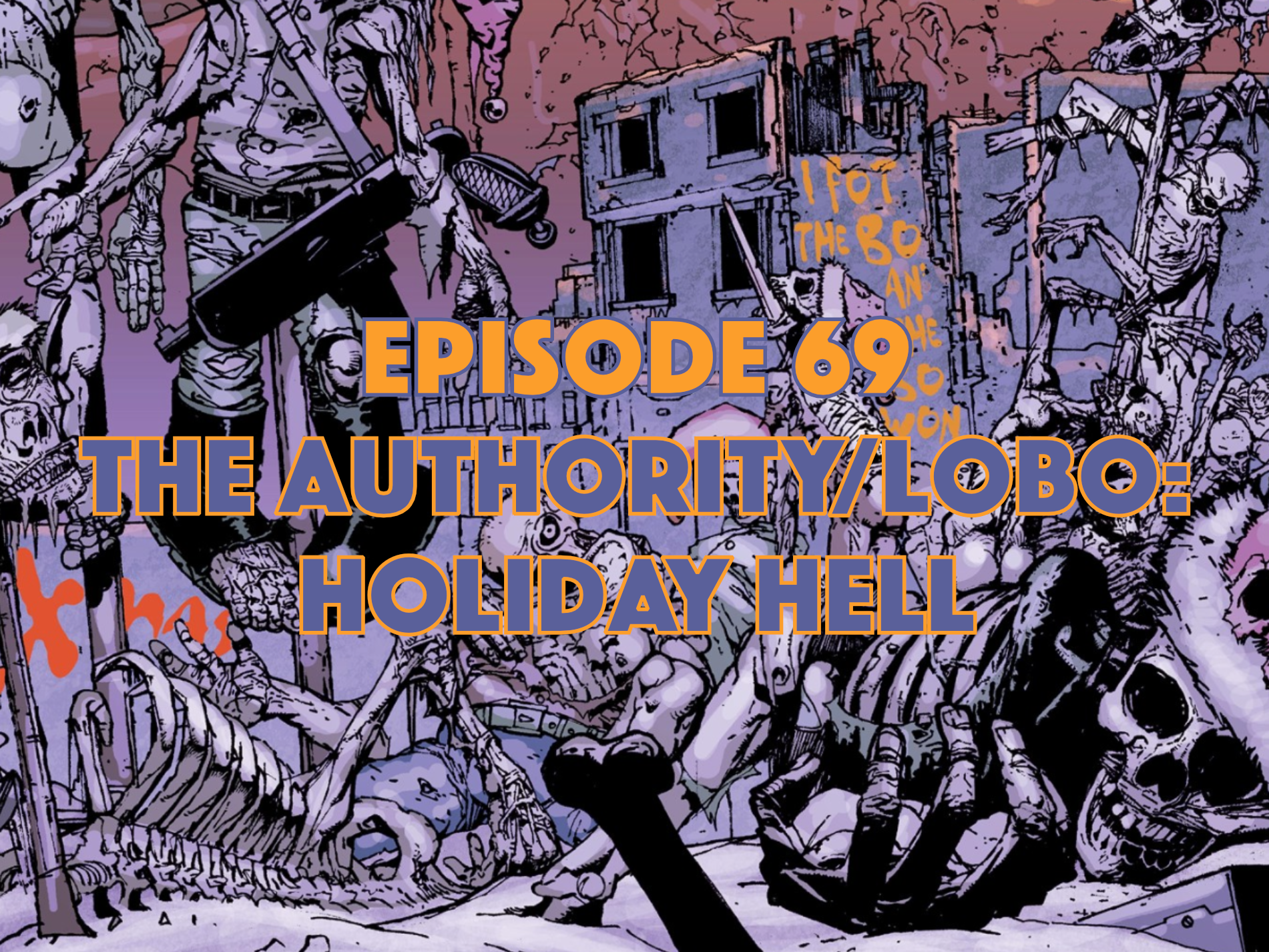 THE AUTHORITY, LOBO, HOLIDAY HELL, Graphic Novel Explorers Club, Comic Book Podcast, Graphic Novel Podcast