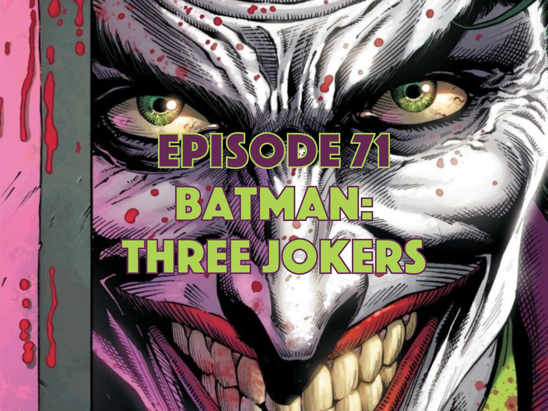 Batman Three Jokers, Three Jokers, Graphic Novel Explorers Club, Comic Book Podcast, Graphic Novel Podcast