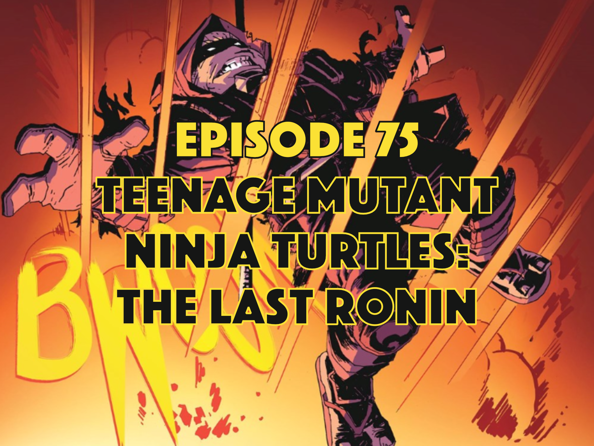 TMNT, The Last Ronin, Graphic Novel Explorers Club, Comic Book Podcast, Graphic Novel Podcast