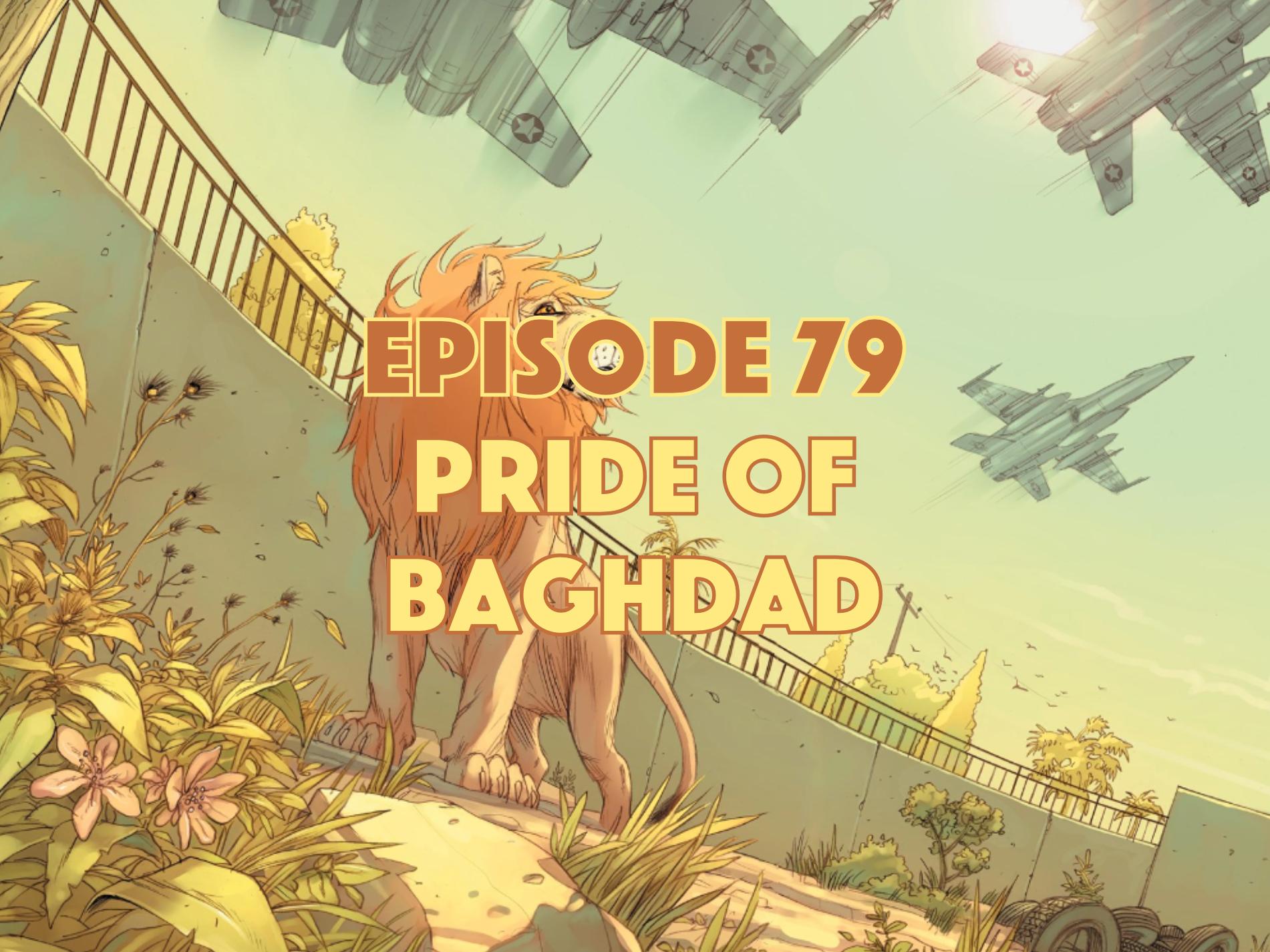 Pride of Baghdad, Graphic Novel Explorers Club, Comic Book Podcast, Graphic Novel Podcast, Graphic Novel Explorers Club, Comic Book Podcast, Graphic Novel Podcast