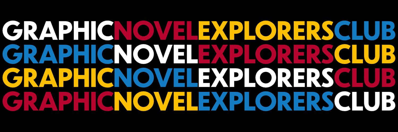 Graphic Novel Explorers Club, Comic Book Podcast, Graphic Novel Podcast, Graphic Novel Explorers Club, Comic Book Podcast, Graphic Novel Podcast