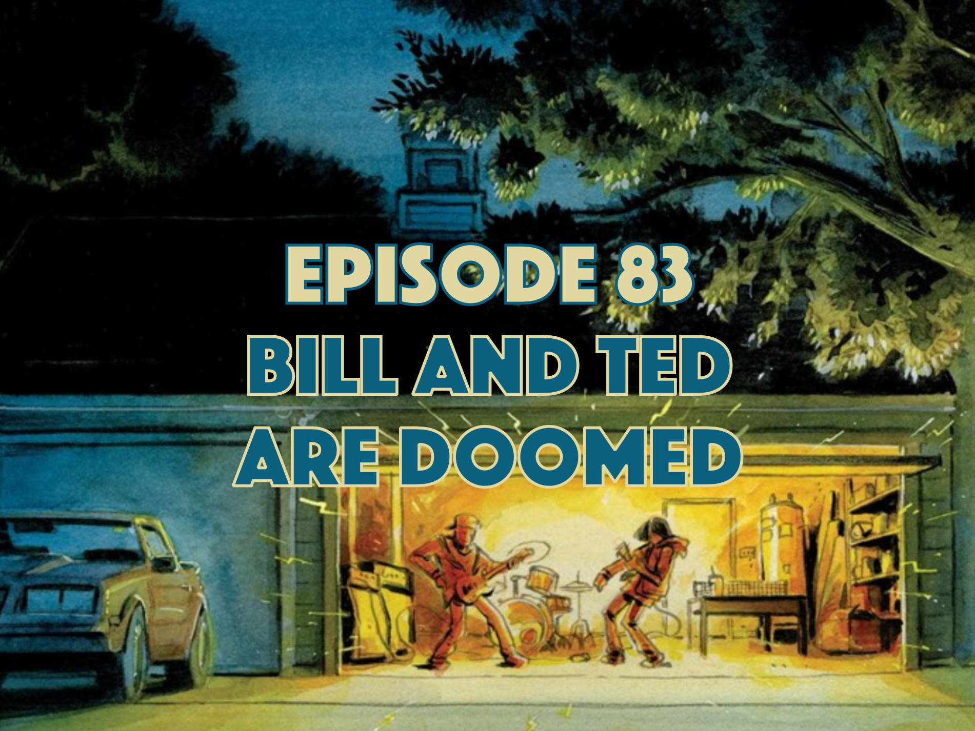 Bill and Ted, Bill and Ted Are Doomed, Graphic Novel Explorers Club, Comic Book Podcast, Graphic Novel Podcast, Graphic Novel Explorers Club, Comic Book Podcast, Graphic Novel Podcast
